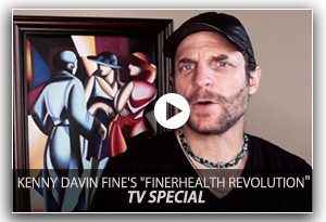 Kenny Davin Fine's FinerHealth Revolution TV Special